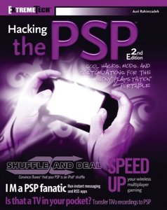 Hacking the PSP: Cool Hacks, Mods, and Customizations for the Sony PlayStation Portable, 2/e-cover