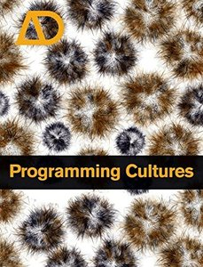 Programming Cultures: Architecture, Art and Science in the Age of Software Development-cover