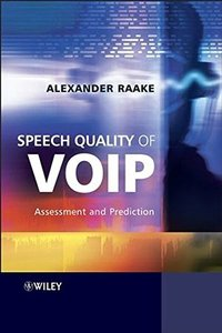 Speech Quality of VoIP: Assessment and Prediction-cover