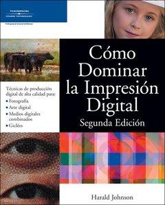 Como Dominar la Impresion Digital, Segunda Edicion/Mastering Digital Printing, 2/e-cover