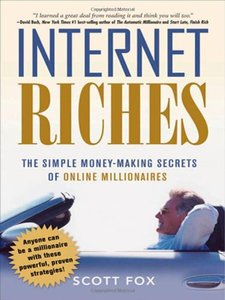 Internet Riches: The Simple Money-making Secrets of Online Millionaires (Hardcover)-cover