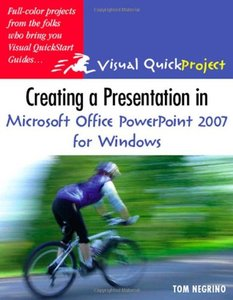 Creating a Presentation in Microsoft Office PowerPoint 2007 for Windows: Visual QuickProject Guide-cover