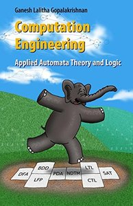 Computation Engineering: Applied Automata Theory and Logic (Hardocver)-cover