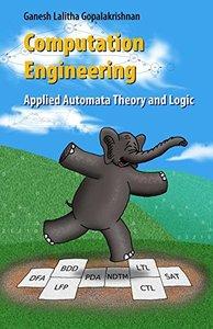 Computation Engineering: Applied Automata Theory and Logic (Hardocver)