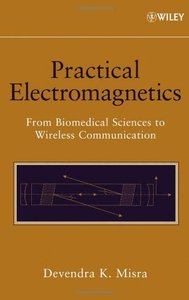 Practical Electromagnetics: From Biomedical Sciences to Wireless Communication (Hardcover)-cover