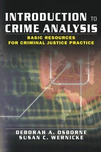 Introduction to Crime Analysis: Basic Resources for Criminal Justice Practice