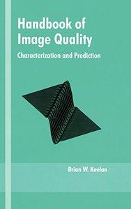 Handbook of Image Quality