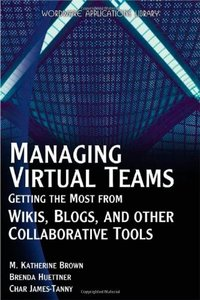 Managing Virtual Teams: Getting the Most from Wikis, Blogs, and Other Collaborative Tools (Paperback)-cover