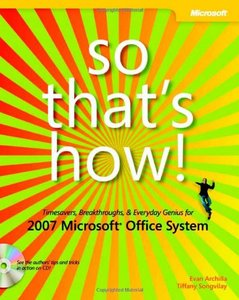 So That's How! 2007 Microsoft  Office System: Timesavers, Breakthroughs, & Everyday Genius-cover