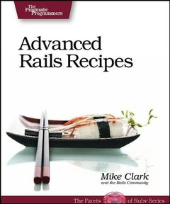 Advanced Rails Recipes: 72 New Ways to Build Stunning Rails Apps (Paperback)-cover