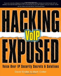 Hacking Exposed VoIP: Voice Over IP Security Secrets & Solutions-cover