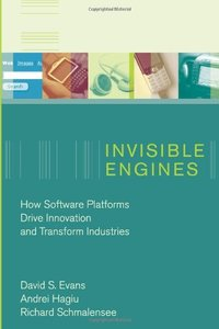 Invisible Engines: How Software Platforms Drive Innovation and Transform Industries(Hardcover)-cover