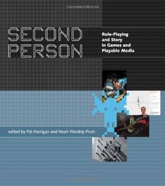 Second Person: Role-Playing and Story in Games and Playable Media-cover
