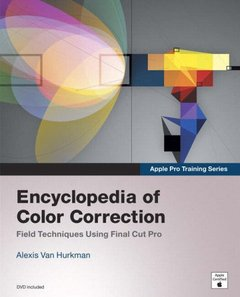 Apple Pro Training Series: Encyclopedia of Color Correction / Field Techniques Using Final Cut Pro (Paperback)-cover