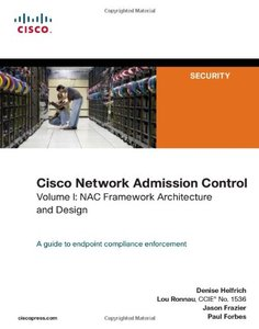 Cisco Network Admission Control, Volume I: NAC Framework Architecture and Design-cover