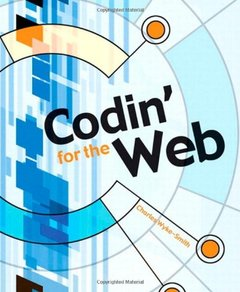 Codin' for the Web: A Designer's Guide to Developing Dynamic Web Sites-cover