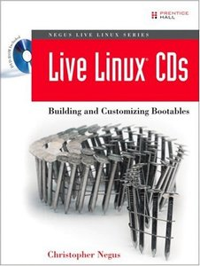 Live Linux CDs: Building and Customizing Bootables-cover