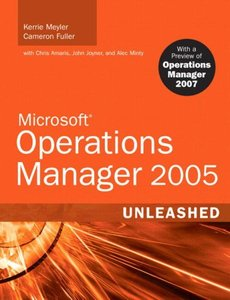 Microsoft Operations Manager 2005 Unleashed: With A Preview of Operations Manager 2007-cover