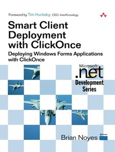 Smart Client Deployment with ClickOnce: Deploying Windows Forms Applications with ClickOnce-cover
