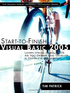 Start-to-Finish Visual Basic 2005: Learn Visual Basic 2005 as You Design and Develop a Complete Application-cover