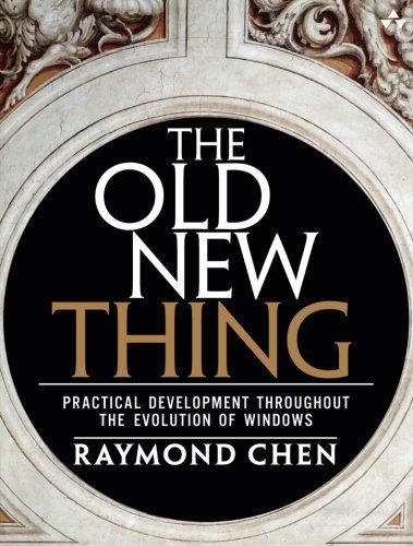 天瓏網路書店 | The Old New Thing: Practical Development Throughout the Evolution  of Windows