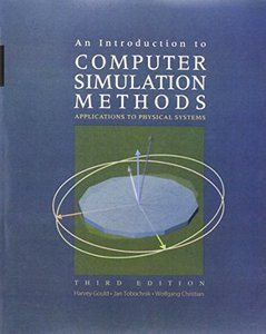 An Introduction to Computer Simulation Methods: Applications to Physical Systems, 3/e-cover