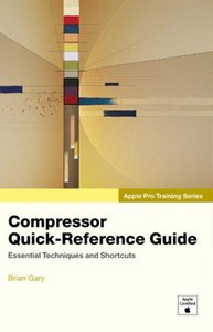 Apple Pro Training Series: Compressor Quick-Reference Guide-cover