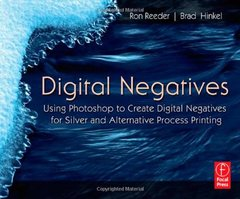 Digital Negatives: Using Photoshop to Create Digital Negatives for Silver and Alternative Process Printing (Paperback)