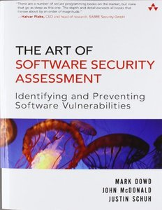 The Art of Software Security Assessment: Identifying and Preventing Software Vulnerabilities (Paperback)-cover