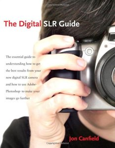 The Digital SLR Guide: Beyond Point-and-Shoot Digital Photography-cover