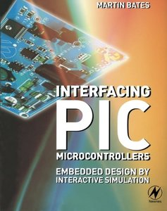 Interfacing PIC Microcontrollers: Embedded Design by Interactive Simulation (Paperback)-cover