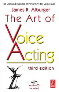 The Art of Voice Acting : The Craft and Business of Performing for Voice-Over, 3/e (Paperback)-cover