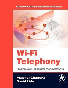 Wi-Fi Telephony: Challenges and Solutions for Voice over WLANs-cover