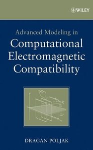 Advanced Modeling in Computational Electromagnetic Compatibility (Hardcover)-cover