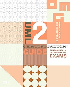 UML 2 Certification Guide: Fundamental & Intermediate Exams (Paperback)-cover