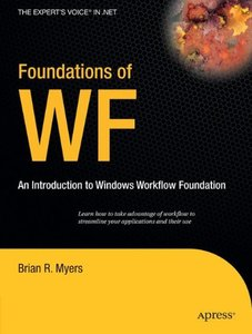 Foundations of WF: an Introduction to Windows Workflow Foundation-cover