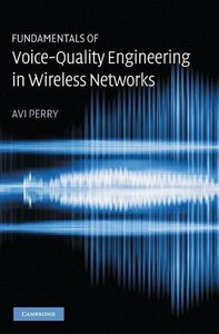 Fundamentals of Voice-Quality Engineering in Wireless Networks-cover