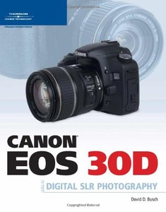 Canon EOS 30D Guide to Digital SLR Photography (Paperback)-cover