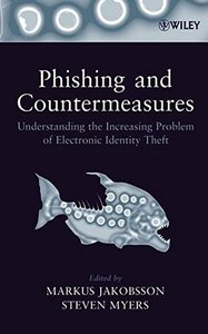 Phishing and Countermeasures: Understanding the Increasing Problem of Electronic Identity Theft (Hardcover)-cover
