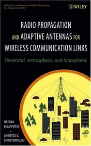 Radio Propagation and Adaptive Antennas for Wireless Communication Links: Terrestrial, Atmospheric and Ionospheric-cover