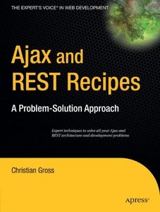 Ajax and REST Recipes: A Problem-Solution Approach (Paperback)-cover