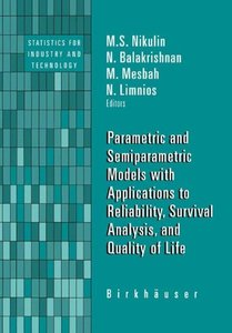 Parametric and Semiparametric Models with Applications to Reliability, Survival Analysis, and Quality of Life-cover