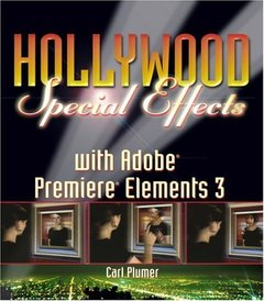 Hollywood Special Effects with Adobe Premiere Elements 3-cover