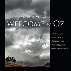 Welcome to Oz: A Cinematic Approach to Digital Still Photography with Photoshop-cover