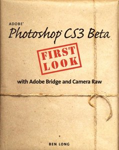Adobe Photoshop Cs3 Beta First Look with Adobe Bridge and Camera Raw-cover