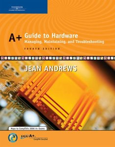 A+ Guide to Hardware: Managing, Maintaining and Troubleshooting, 4/e-cover
