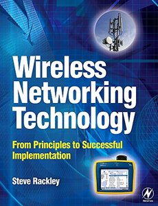 Wireless Networking Technology: From Principles to Successful Implementation-cover