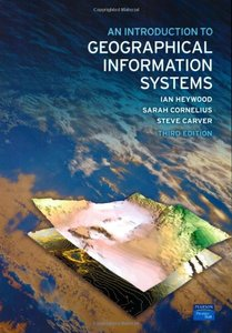 An Introduction to Geographical Information Systems, 3/e-cover