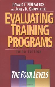 Evaluating Training Programs: The Four Levels, 3/e (Hardcover)