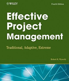 Effective Project Management: Traditional, Adaptive, Extreme, 4/e (Paperback)-cover